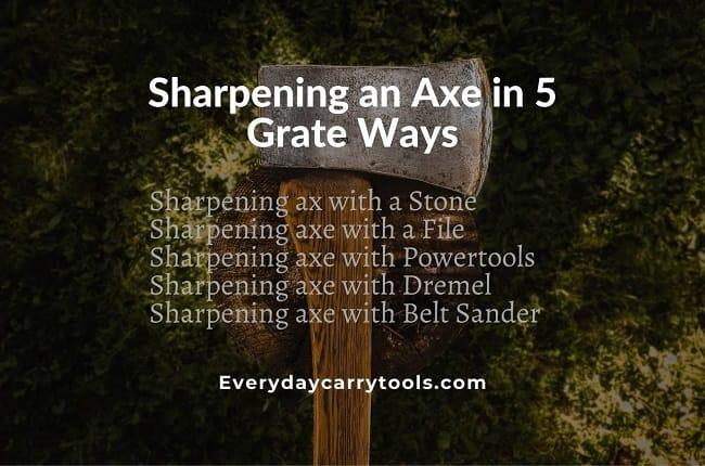 5 Great ways to sharpen an axe